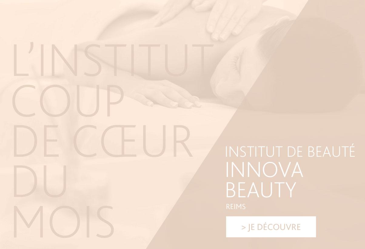 L'institut coup de coeur du mois : Innova Beauty, Reims
